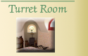 Turret Room